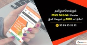 MRI Scan in Tamilnadu @ Rs.3800 | Call 9585651177 or Book online!