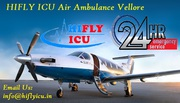 Book 24*7 Air Ambulance Service in Vellore by HIFLY ICU