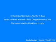 We need 1 Acre of land in Coimbatore
